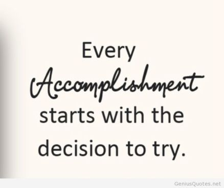 Every-accomplishment-start-with-the-decision-to-try